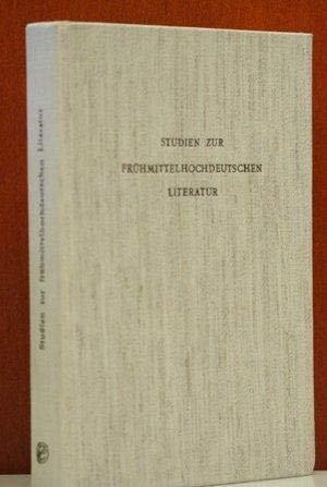 STUDIEN ZUR FRÜHMITTELHOCHDEUTSCHEN LITERATUR Cambridger Colloquium 1971: Johnson, L.P. et al ...