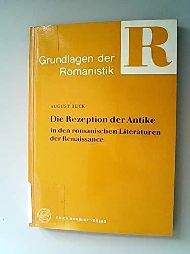 9783503012213: Die Rezeption der Antike in den romanischen Literaturen der Renaissance (Grundlagen der Romanistik)