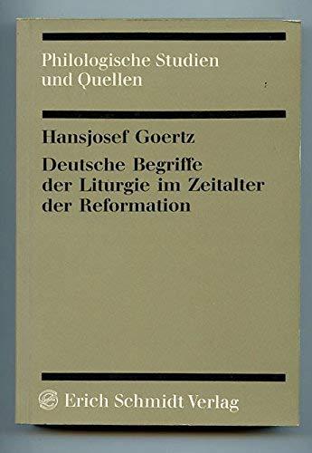 DEUTSCHE BEGRIFFE DER LITURGIE DER REFORMATION Untersuchungen zum religioesen Wortschatz zwischen ...