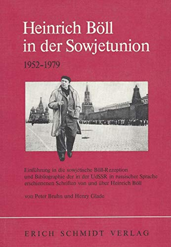 Heinrich Bo?ll in der Sowjetunion: 1952-1979 : Einfu?hrung in d. sowjetische Bo?ll-Rezeption u. ...