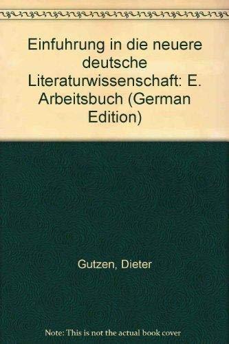 9783503016341: Einführung in die neuere deutsche Literaturwissenschaft: E. Arbeitsbuch (German Edition)
