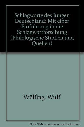 SCHLAGWORTE DES JUNGEN DEUTSCHLAND Mit einer Einfuehrung in die Schlagwortforschung.: Wülfing, Wulf