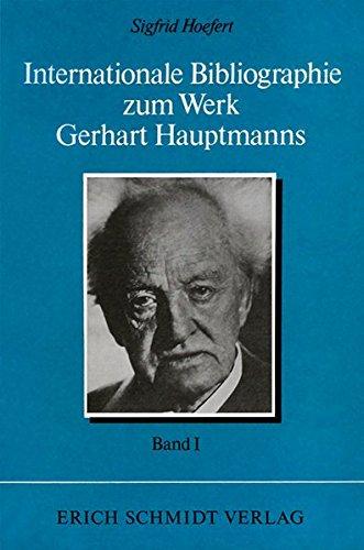 Internationale Bibliographie zum Werk Gerhart Hauptmanns (Vero?ffentlichungen der ...