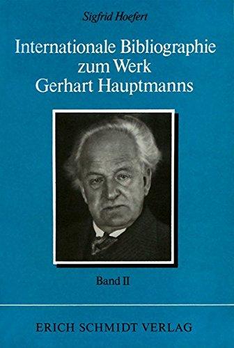Internationale Bibliographie zum Werk Gerhart Hauptmanns II. Band: Sigfrid Hoefert