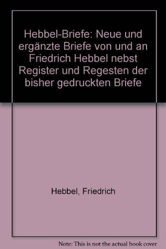 Briefe Von Und An : Hebbel briefe neue und ergänzte von