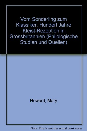 Vom Sonderling zum Klassiker. Hundert Jahre Kleist-Rezeption in Grossbritannien.: Howard, Mary