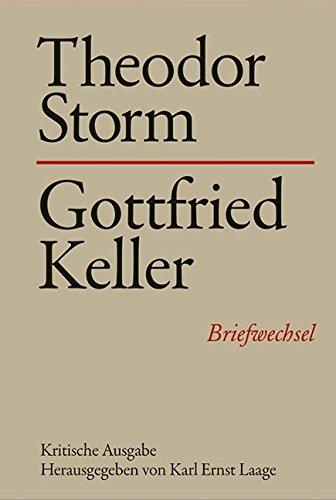 Briefwechsel. Theodor Storm - Gottfried Keller.: Storm, Theodor /