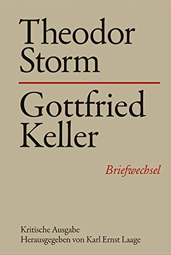 Briefwechsel Theodor Storm mit Gottfried Keller: Theodor Storm
