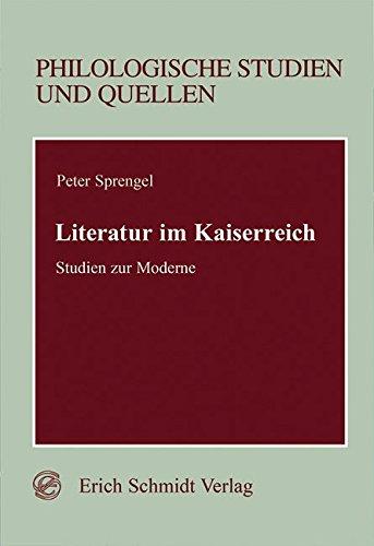9783503030644: Literatur im Kaiserreich: Studien zur Moderne (Philologische Studien und Quellen)