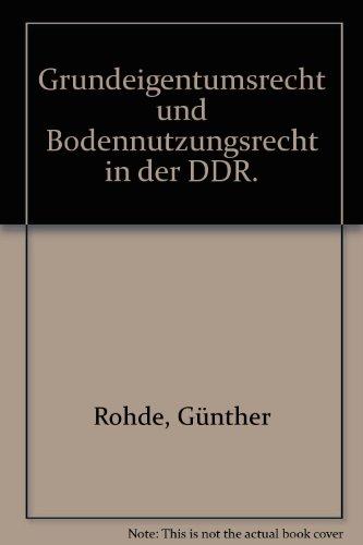 9783503031474: Grundeigentumsrecht und Bodennutzungsrecht in der DDR: Systematische Sammlung der wichtigsten Rechtsvorschriften (German Edition)