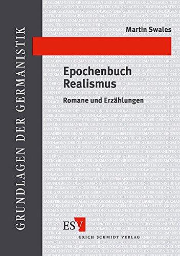 Epochenbuch Realismus: Romane und Erzahlungen (Grundlagen der Germanistik) (German Edition) (3503037543) by Martin Swales