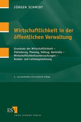 9783503039296: Wirtschaftlichkeit in der öffentlichen Verwaltung. Grundsatz der Wirtschaftlichkeit- Zielsetzung, Planung, Vollzug, Kontrolle- Wirtschaftlichkeitsuntersuchungen- Kosten- und Leistungsrechnung.