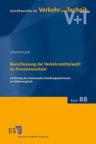 Beeinflussung Der Verkehrsmittelwahl Im Personenverkehr: Ermittlung Des Kommunalen ...