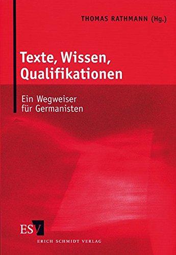 Texte, Wissen, Qualifikation - ein Wegweiser für: Rathmann, Thomas