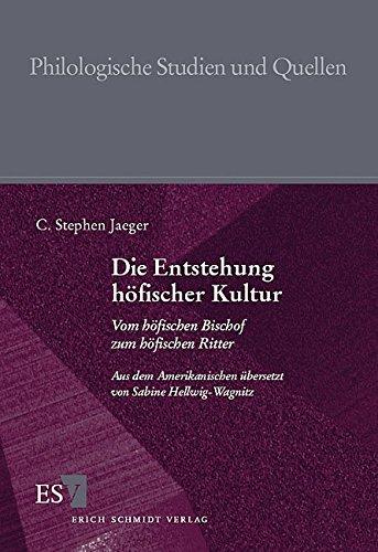Die Entstehung Hofischer Kultur: Vom Hofischen Bischof Zum Hofischen Ritter (Alber-Reihe Praktische...