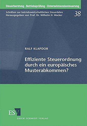 Effiziente Steuerordnung durch ein europäisches Musterabkommen?: Ralf Klapdor