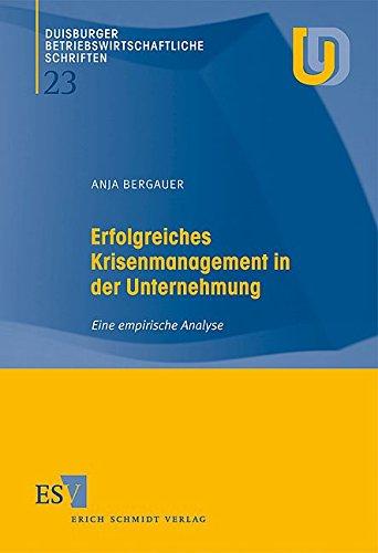 Erfolgreiches Krisenmanagement in der Unternehmung: Anja Bergauer