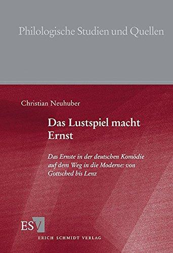 9783503061778: Das Lustspiel macht Ernst: Das Ernste in der deutschen Komödie aud dem Weg in die Moderne: von Gottsched bis Lenz