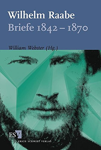 Wilhelm Raabe: Briefe 1842-1870: William Webster