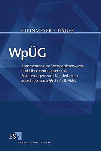 WpÜG : Kommentar zum Wertpapiererwerbs- und Übernahmegesetz: Steinmeyer, Roland und