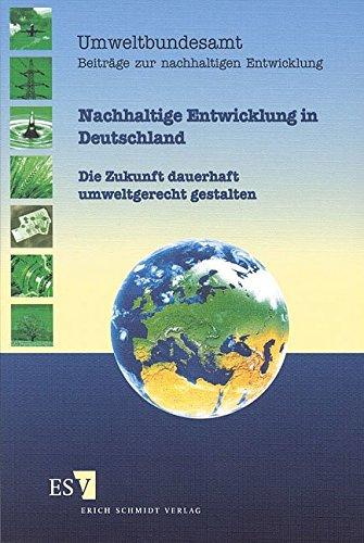 9783503066506: Nachhaltige Entwicklung in Deutschland. Die Zukunft dauerhaft umweltgerecht gestalten.