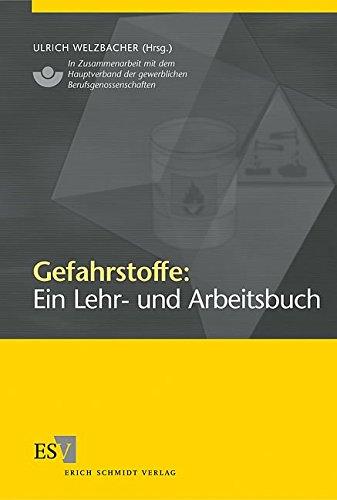 Gefahrstoffe: Ein Lehr- und Arbeitsbuch: Ulrich Welsbacher