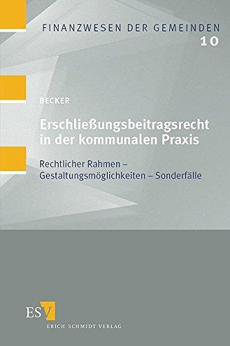 Erschliessungsbeitragsrecht in der kommunalen Praxis: Ulrich Becker
