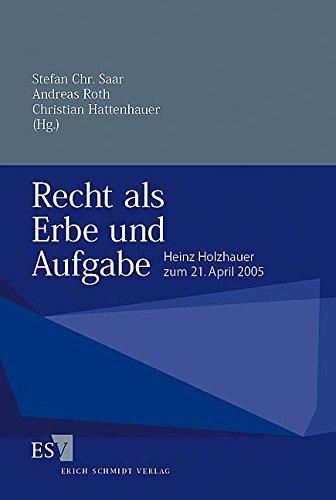 9783503079452: Recht als Erbe und Aufgabe: Heinz Holzhauer zum 21. April 2005