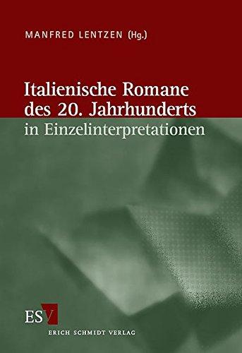 Italienische Romane des 20. Jahrhunderts in Einzelinterpretationen: Manfred Lentzen