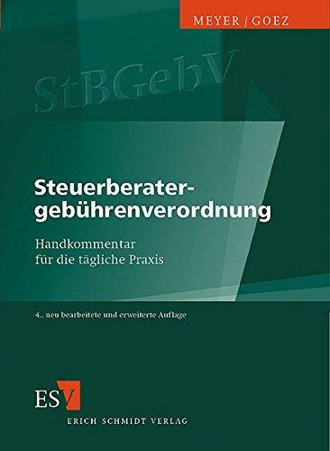 Steuerberatergebührenverordnung. Handkommentar für die tägliche Praxis: Horst Meyer