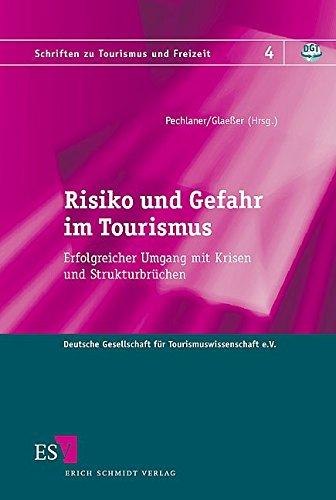 Risiko und Gefahr im Tourismus: Harald Pechlaner