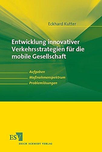 Entwicklung innovativer Verkehrsstrategien für die mobile Gesellschaft: Eckhard Kutter