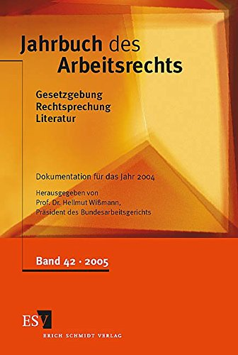 Jahrbuch des Arbeitsrechts -Band 42 / 2005: Hellmut Wissmann