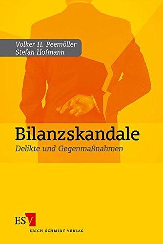 9783503090310: Bilanzskandale: Delikte und Gegenmaßnahmen