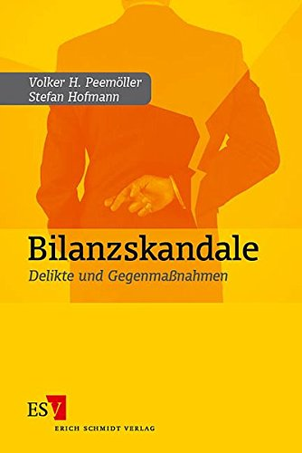 Bilanzskandale: Delikte und Gegenmaßnahmen: Peemöller, Volker H.,