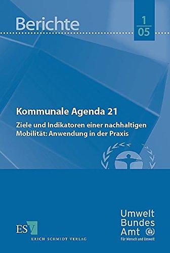 Kommunale Agenda 21 - Ziele und Indikatoren einer nachhaltigen Mobilität : Anwendung in der ...