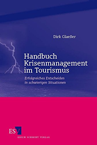 9783503090464: Handbuch Krisenmanagement im Tourismus: Erfolgreiches Entscheiden in schwierigen Situationen
