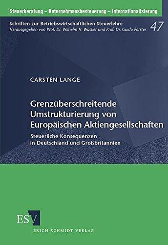 Grenzüberschreitende Umstrukturierung von Europäischen Aktiengesellschaften: Carsten ...