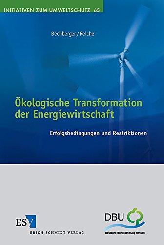 9783503093137: Ökologische Transformation der Energiewirtschaft: Erfolgsbedingungen und Restriktionen