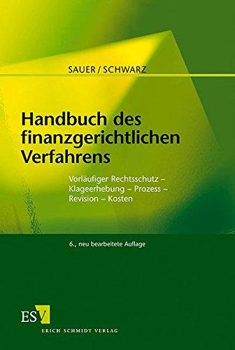 9783503093168: Handbuch des finanzgerichtlichen Verfahrens: Vorl�ufiger Rechtsschutz - Klageerhebung - Prozess - Revision - Kosten