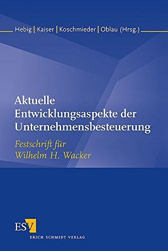 Aktuelle Entwicklungsaspekte der Unternehmensbesteuerung: Michael Hebig