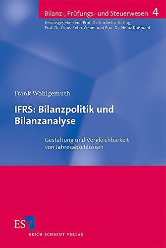 IFRS: Bilanzpolitik und Bilanzanalyse: Frank Wohlgemuth
