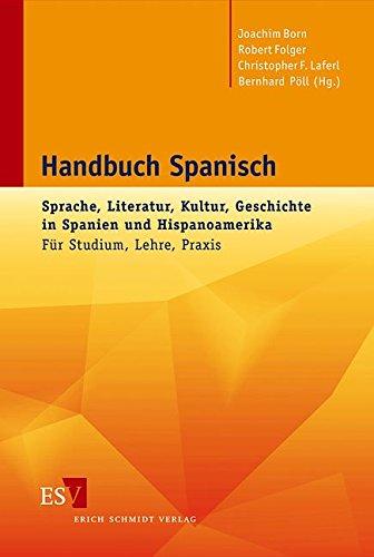 9783503098750: Handbuch Spanisch: Sprache, Literatur, Kultur, Geschichte in Spanien und Hispanoamerika. Für Studium, Lehre, Praxis
