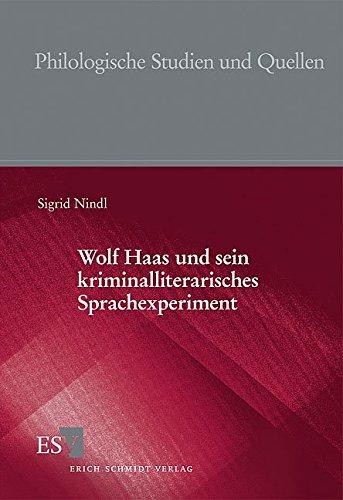 Wolf Haas und sein kriminalliterarisches Sprachexperiment: Sigrid Nindl