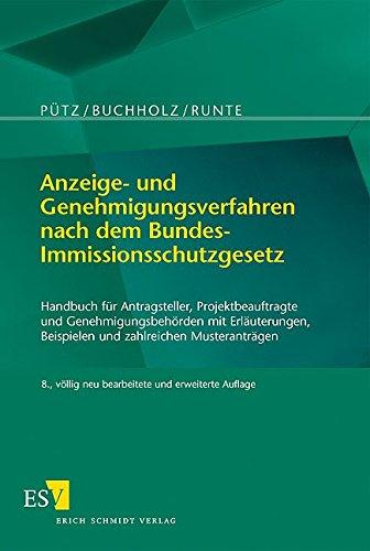 Anzeige- und Genehmigungsverfahren nach dem Bundes-Immissionsschutzgesetz: Manfred P�tz