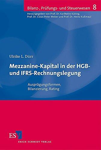 9783503100873: Mezzanine-Kapital in der HGB- und IFRS-Rechnungslegung: Auspr�gungsformen, Bilanzierung, Rating