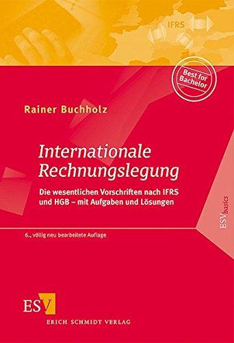 9783503103058: Internationale Rechnungslegung: Die wesentlichen Vorschriften nach IFRS und HGB - mit Aufgaben und Lösungen