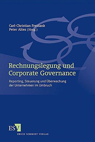 Rechnungslegung und Corporate Governance: Carl-Christian Freidank