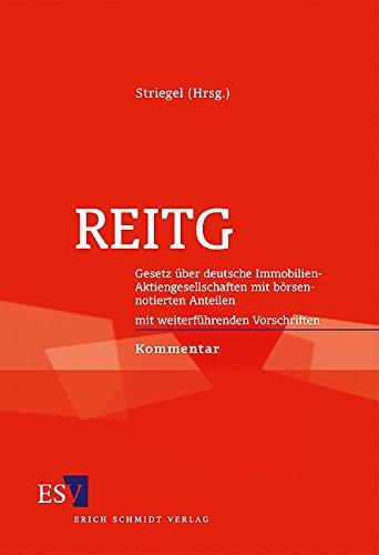 9783503103249: REITG: Gesetz über deutsche Immobilien-Aktiengesellschaften mit börsennotierten Anteilen. Mit weiterführenden Vorschriften. Kommentar