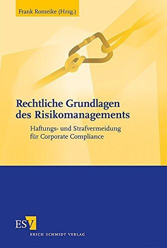 Rechtliche Grundlagen des Risikomanagements: Frank Romeike